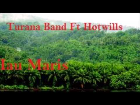 Iau Maris- Turana Band ft Hotwills
