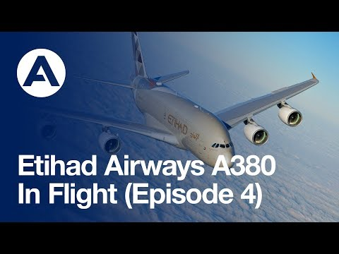 Etihad Airways A380: In flight (Episode 4)