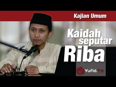 Kajian Islam: Kaidah Seputar Riba - Ustadz Ammi Nur Baits