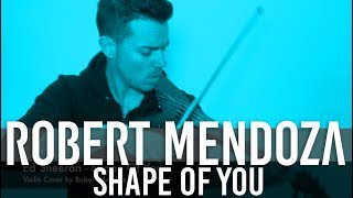 Shape Of You (Violin Cover by Robert Mendoza)