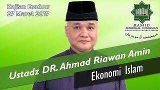 Ekonomi Islam oleh Ustadz DR. Ahmad Riawan Amin