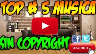 Top # 5 Musica Sin Copyright Gratis Pack #1 | Para Tus Videos 2015