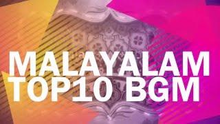 Top 10 Malayalam BGM