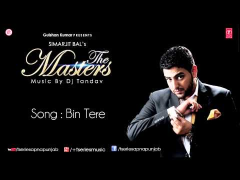 Bin Tere Song by Simarjit Bal Ft. Ishita ||  The Masters Album...