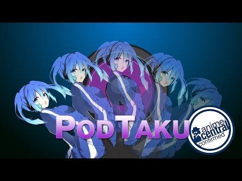 PodTaku Ep 33: ACEN - The Final Countdown!