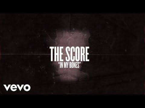 The Score - In My Bones (Lyric Video)