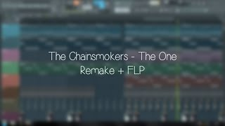 The Chainsmokers - The One ( Full Remake + FLP )