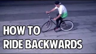 How To Ride Backwards on a Fixed Gear