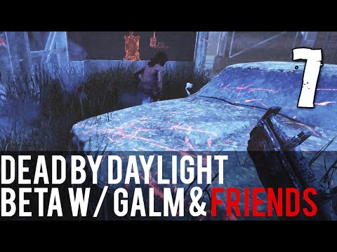[7] Dead by Daylight Beta w/ GaLm and friends
