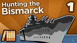 Hunting the Bismarck - The Pride of Germany - Extra History - #1