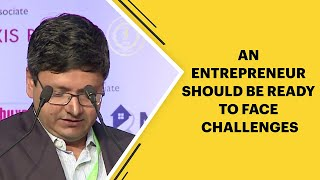 An Entrepreneur should be ready to face