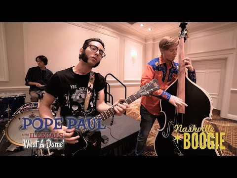 'What A Dame' Pope Paul & The Illegals NASHVILLE BOOGIE (bopflix sessions) BOPFLIX