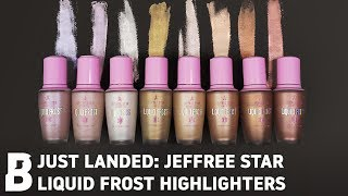 JEFFREE STAR LIQUID FROST HIGHLIGHTERS | Beauty Bay