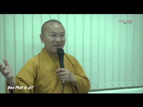 Đạo Phật là gì? - Thích Nhật Từ