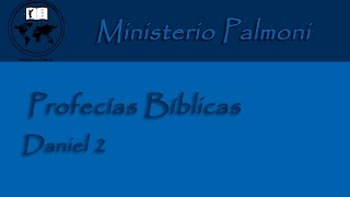Ministerio Palmoni | Profecías Bíblicas - Daniel 2