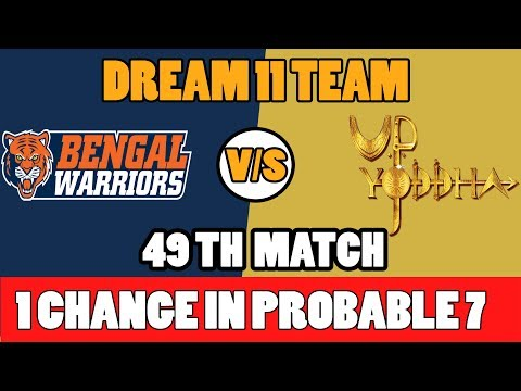BEN VS UP VS BEN 49TH  KABBADI MATCH DREAM 11TEAM 4TH NOV bengal warriors VS UP YODDHA