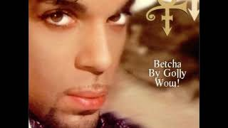 """Prince~ """"  Betcha By Golly Wow """" 💕 1996"""