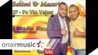 07 - Bekim Tallamishi & Masari - Po Vin Vajzat - HITET E VERES 2014 - TE STUDIO FINA