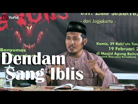 Kajian Islam: Dendam Sang Iblis - Ustadz Zaid Susanto, Lc