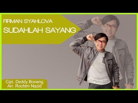 Download Firman Syahlova - Sudahlah Sayang Mp4 baru