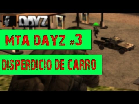 Mta Dayz 3# disperdicio de carro
