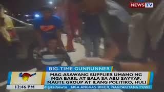 Mag-asawang supplier umano ng mga baril at bala sa Abu Sayyaf, Maute Group at ilang politiko, huli