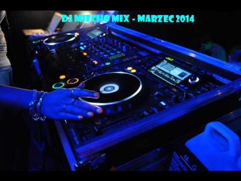 Disco Polo Mix 2014 Marzec Najnowsze Hity By Dj Miecho