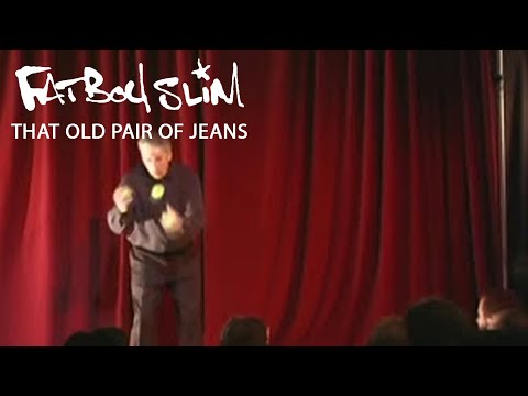 Fatboy Slim - That Old Pair Of Jeans