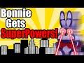 FNAF Plush - Bonnie Gets SuperPowers!