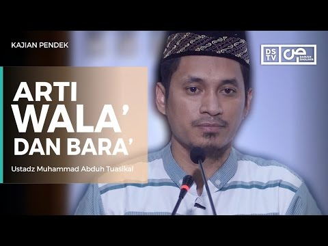Arti Wala' Dan Bara' - Ustadz M Abduh Tuasikal