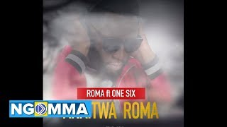 Roma Ft One Six  -  Anaitwa Roma (Official Audio)