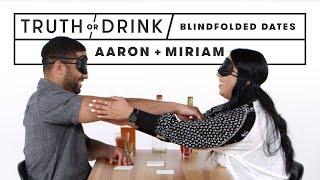 Blind(folded) Blind Dates (Aaron & Miriam)   Truth or Drink   Cut