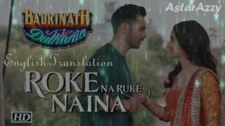 download lagu Roke Na Ruke Naina    With English gratis