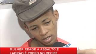 Mulher reage a assalto e bandido é preso no Recife