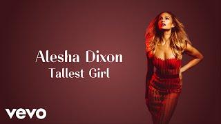 Alesha Dixon - Tallest Girl (Official Audio)