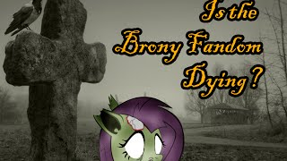 Is the Brony Fandom Dying?
