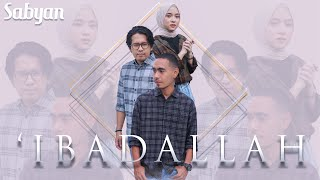 Download lagu SABYAN - 'IBADALLAH ( )