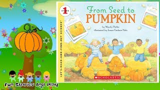 FROM SEED TO PUMPKIN - Kids Stories Read Aloud   Childrens Read Along   Fun Stories Play