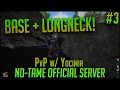 BASE AND LONGNECK! | Official 140 Player PvP No-Tame Server w/ Yocimir | Season 2 Episode 3