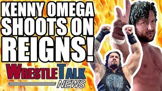 Kenny Omega SHOOTS On Roman Reigns! Top Backstage Writer JOINS WWE! | WrestleTalk News Jan. 2018