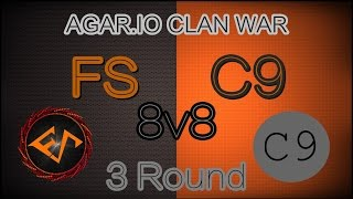AGAR.IO | Clan War - FS vs C9 [8v8 - Round 1-2-3]