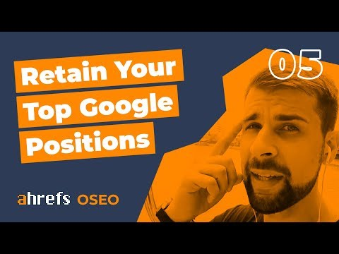 How To Retain Your Top Position In Google For EVER! [OSEO-05]