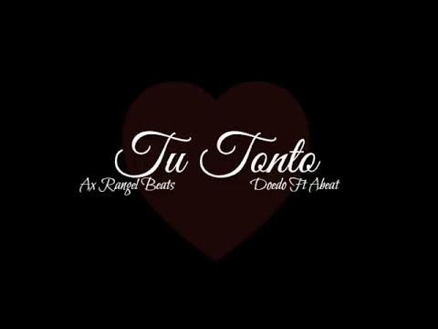 Doedo -  Tu Tonto (Feat Abeat)