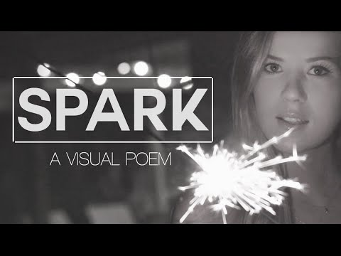 Spark: A Visual Poem By Meghan Rienks video
