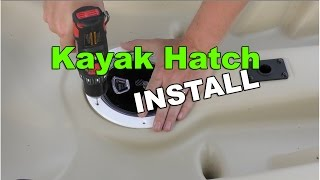 How To Install A Hatch On Your Kayak!