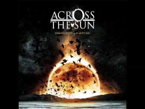 Across The Sun - May Silence Keep You