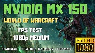 Nvidia MX150 World Of Warcraft FPS 1080p Medium Settings