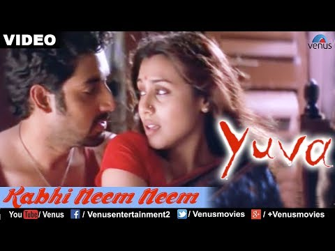 Kabhi Neem Neem : Yuva Full Video Song | Ajay Devgan, Abhishek Bachchan, Rani Mukherjee | video