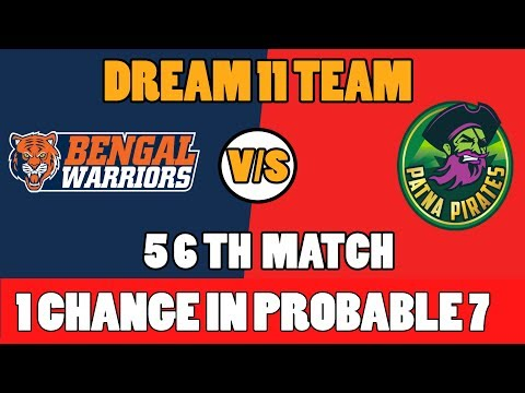 BEN VS PAT VS BEN 56TH  KABBADI MATCH DREAM 11TEAM 10TH NOV bengal warriors VS PATNA PAIRIETS