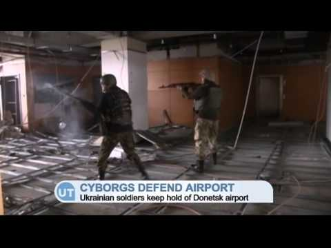 Cyborgs Defend Donetsk Airport: Ukrainian troops hold airport despite repeated Kremlin attacks